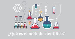 ¿Qué es el Método Científico?